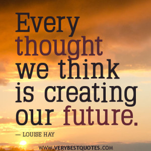 positive-thoughts-quotes-Every-thought-we-think-is-creating-our-future.-300x300